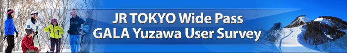 JR TOKYO Wide Pass - GALA Yuzawa User Survey