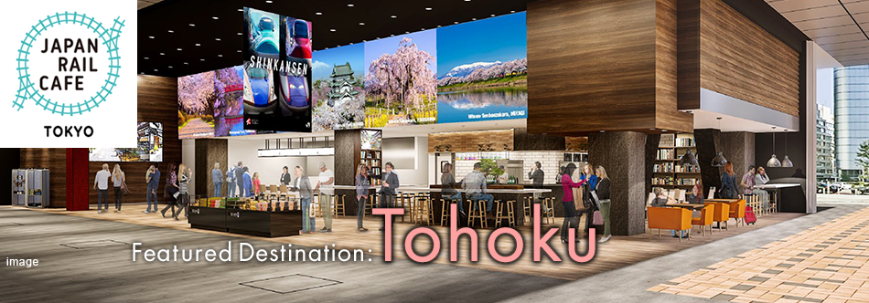 Featured Destination:Tohoku