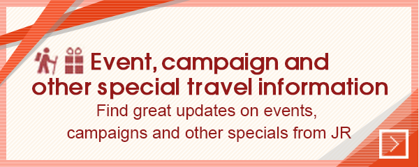 Event, campaign and other special travel information – Find great updates on event, campaign and other specials from JR