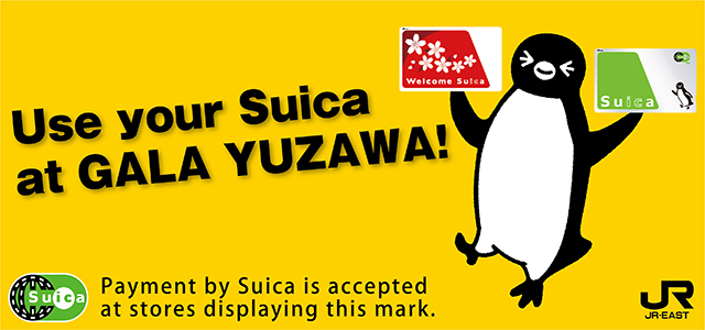 Use your Suica at GALA YUZAWAYA